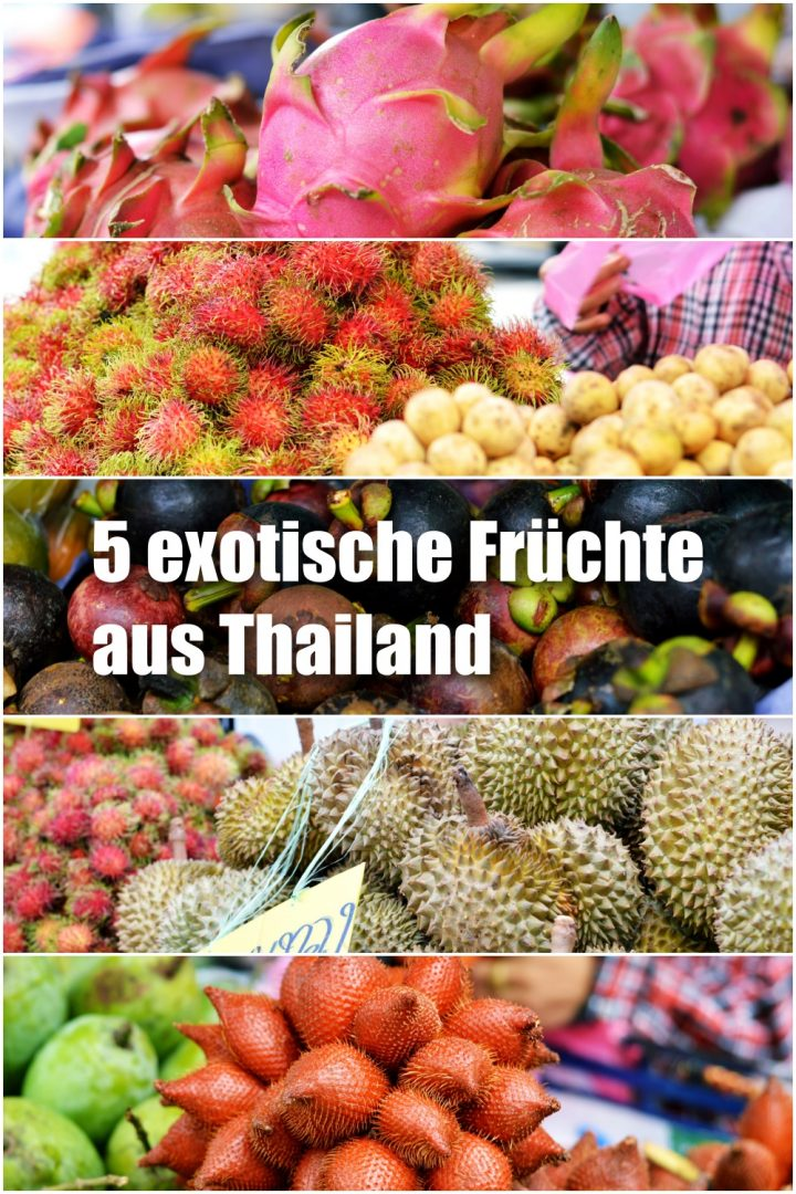 5 exotische Früchte aus Thailand